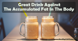 Great Drink Against The Accumulated Fat In The Body