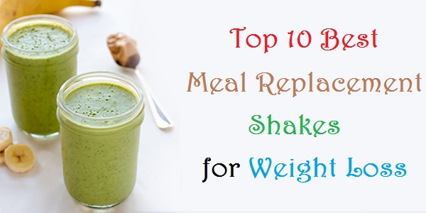 Top 10 Best Meal Replacement Shakes for Weight Loss » Make Your Life  Healthier |