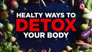 7 Effective Ways to Detox Your Body